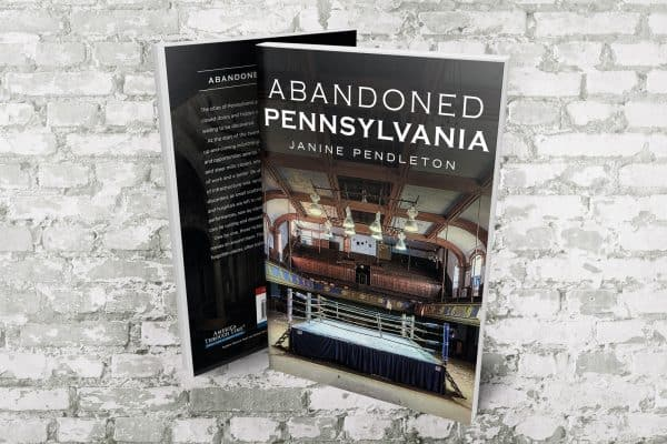 Abandoned Pennsylvania Photography Book by Janine Pendleton America Urban Exploration
