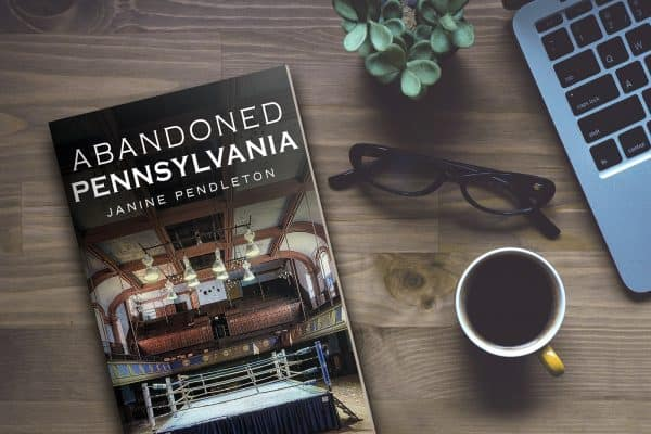 Abandoned Pennsylvania Photography Book by Janine Pendleton Exploring Lost Places