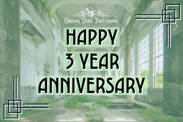 Happy 3 Year Anniversary Obsidian Urbex Photography Website Featured Image